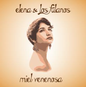 Miel Venenosa by Elena & Los Fulanos
